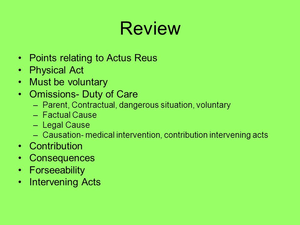 Review Points relating to Actus Reus Physical Act Must be voluntary