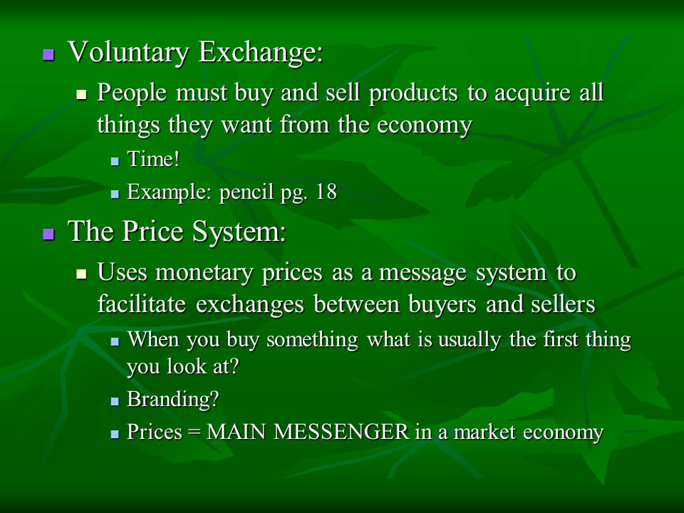 Voluntary Exchange: The Price System: