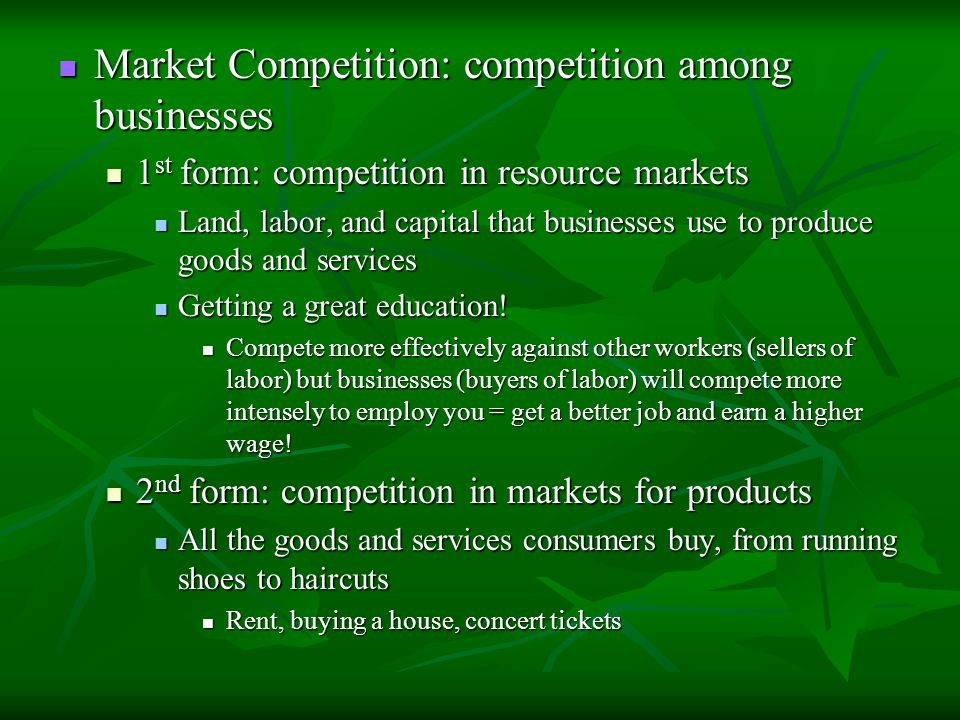 Market Competition: competition among businesses