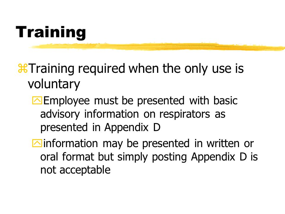 Training Training required when the only use is voluntary
