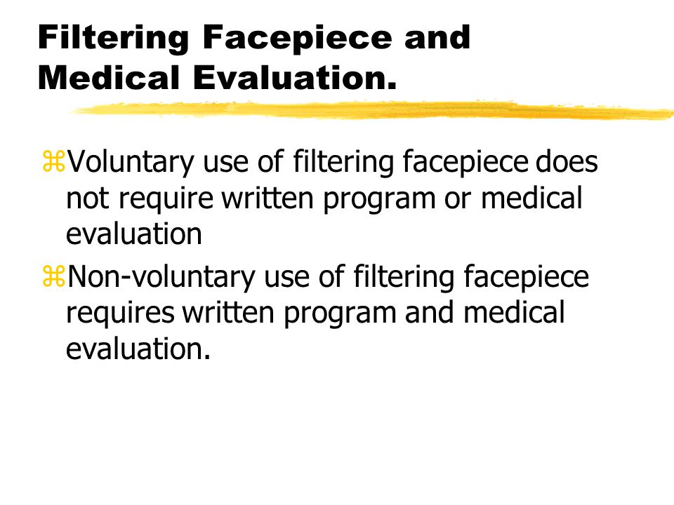 Filtering Facepiece and Medical Evaluation.