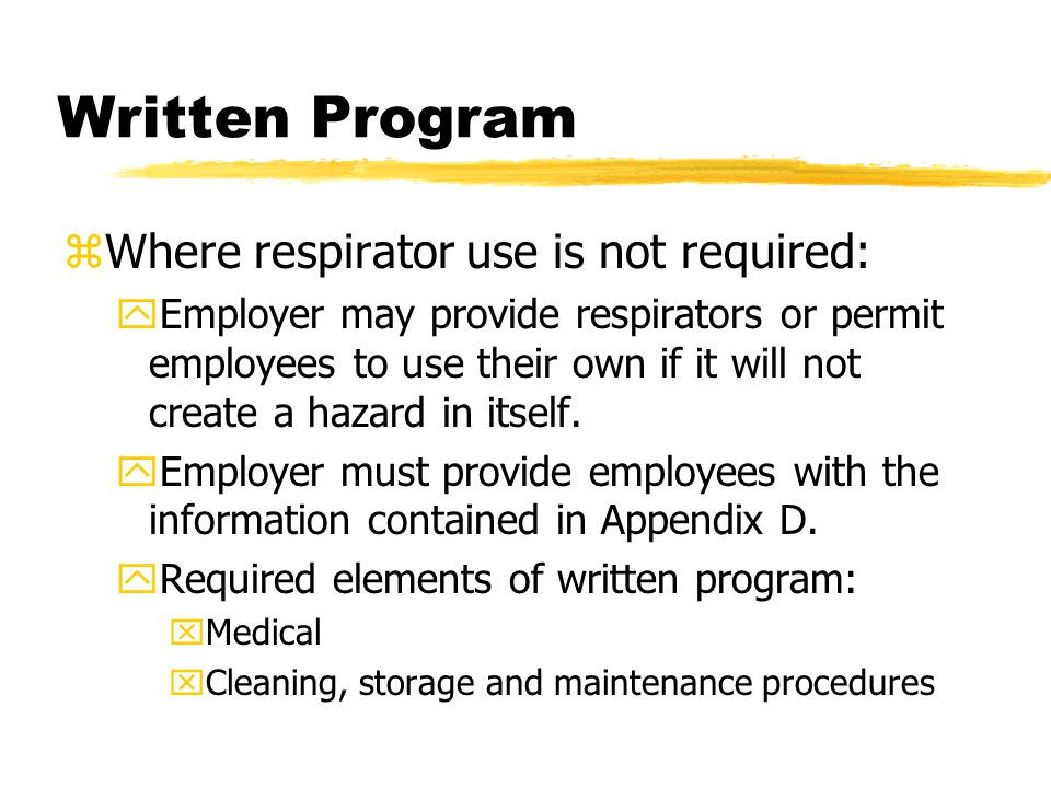 Written Program Where respirator use is not required: