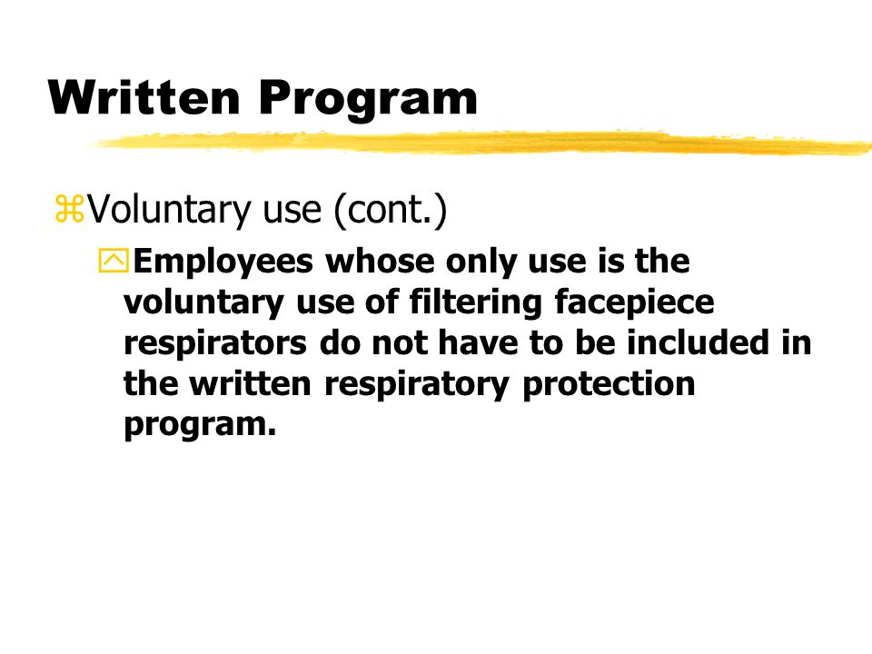 Written Program Voluntary use (cont.)