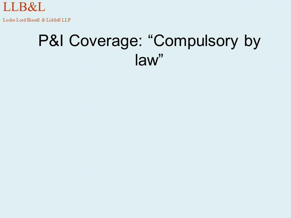 P&I Coverage: Compulsory by law