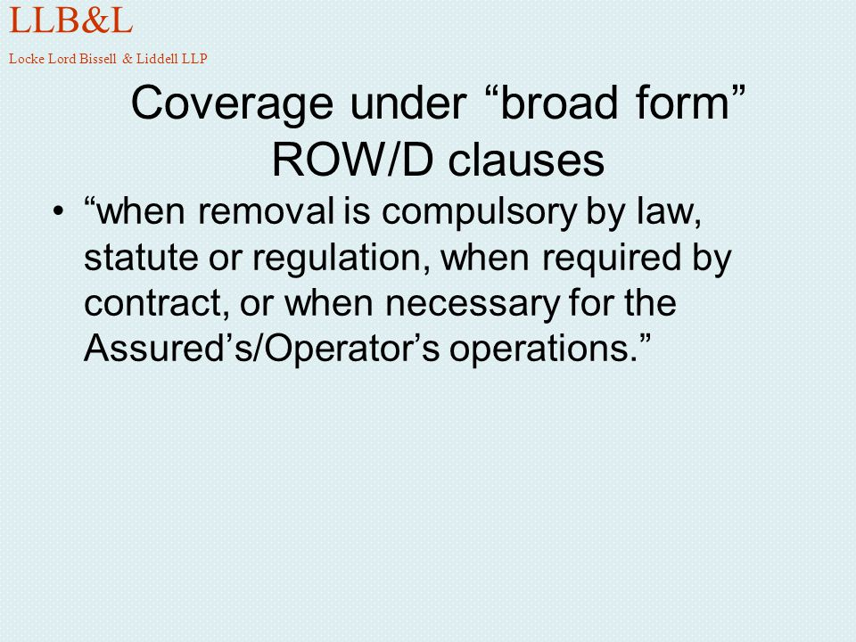 Coverage under broad form ROW/D clauses