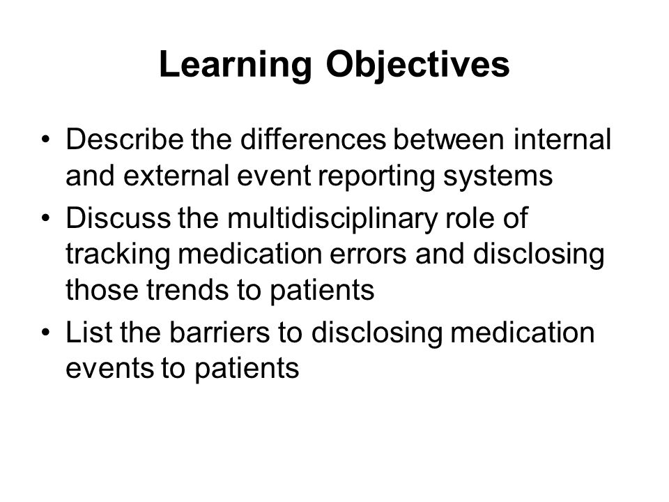 Learning Objectives Describe the differences between internal and external event reporting systems.