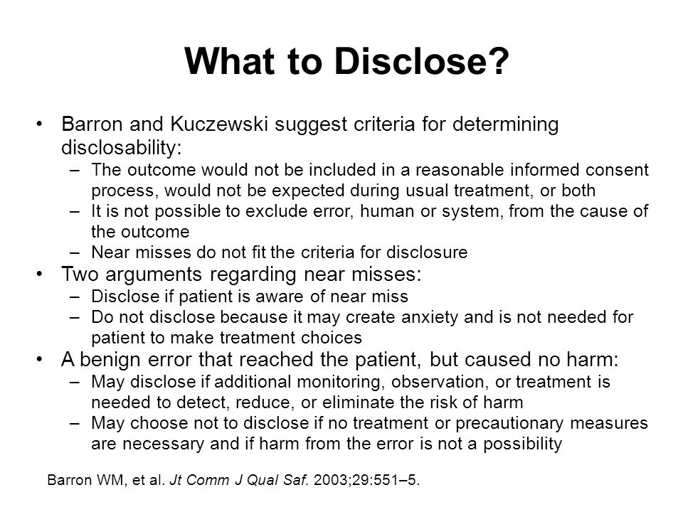 What to Disclose Barron and Kuczewski suggest criteria for determining disclosability: