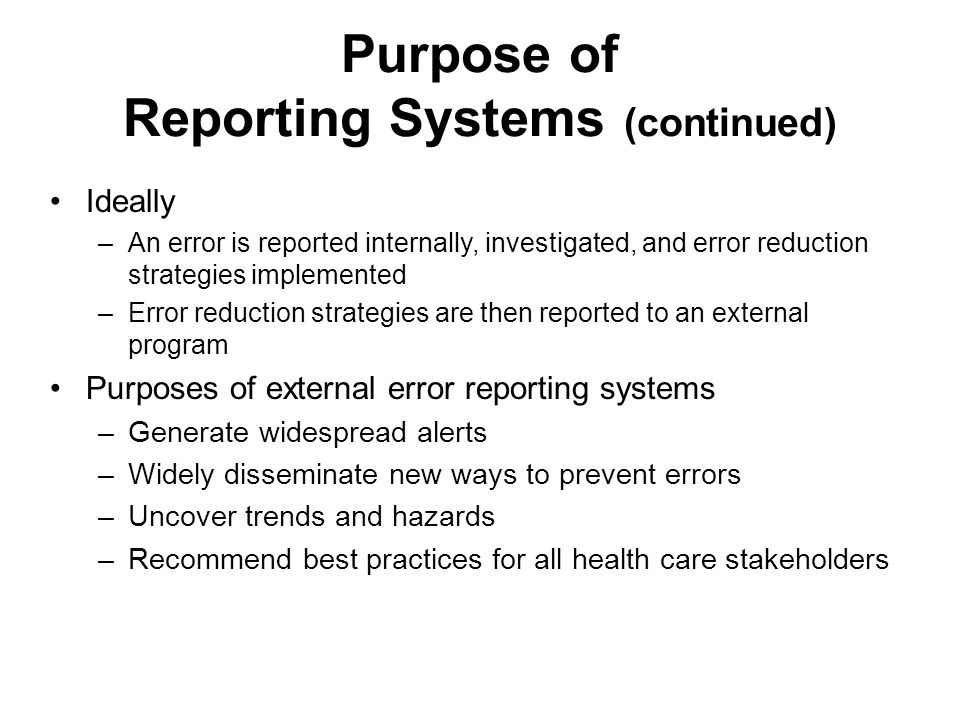 Purpose of Reporting Systems (continued)