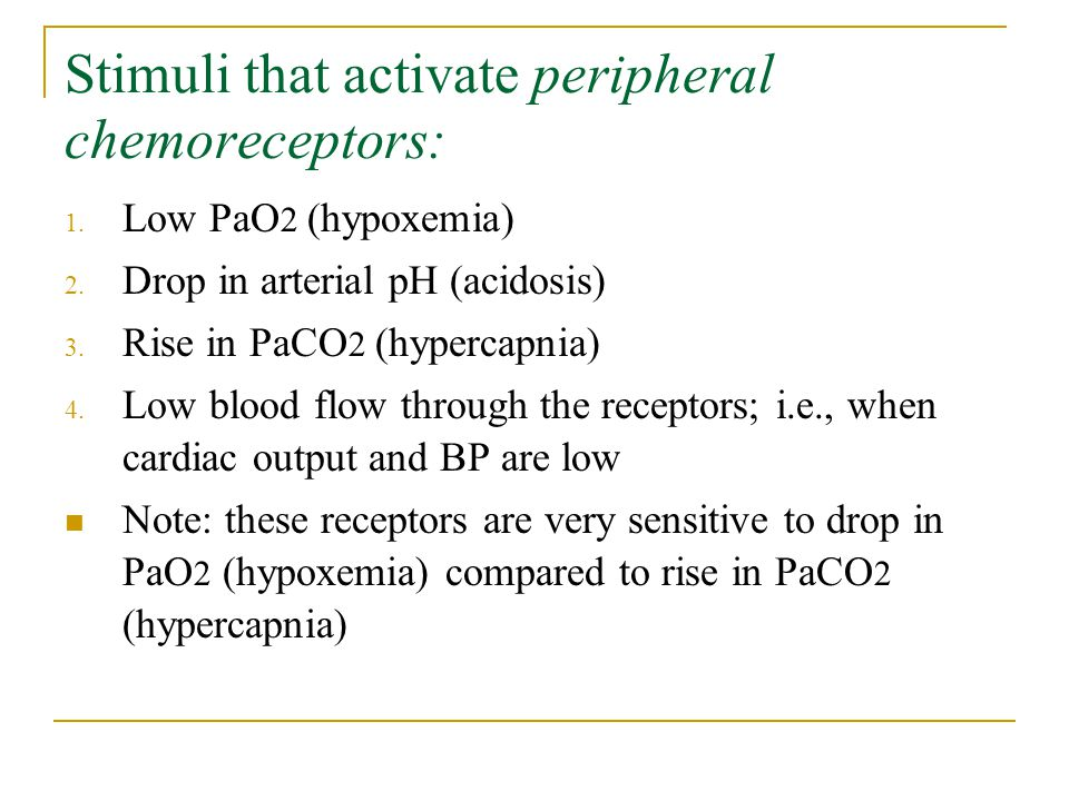Stimuli that activate peripheral chemoreceptors: