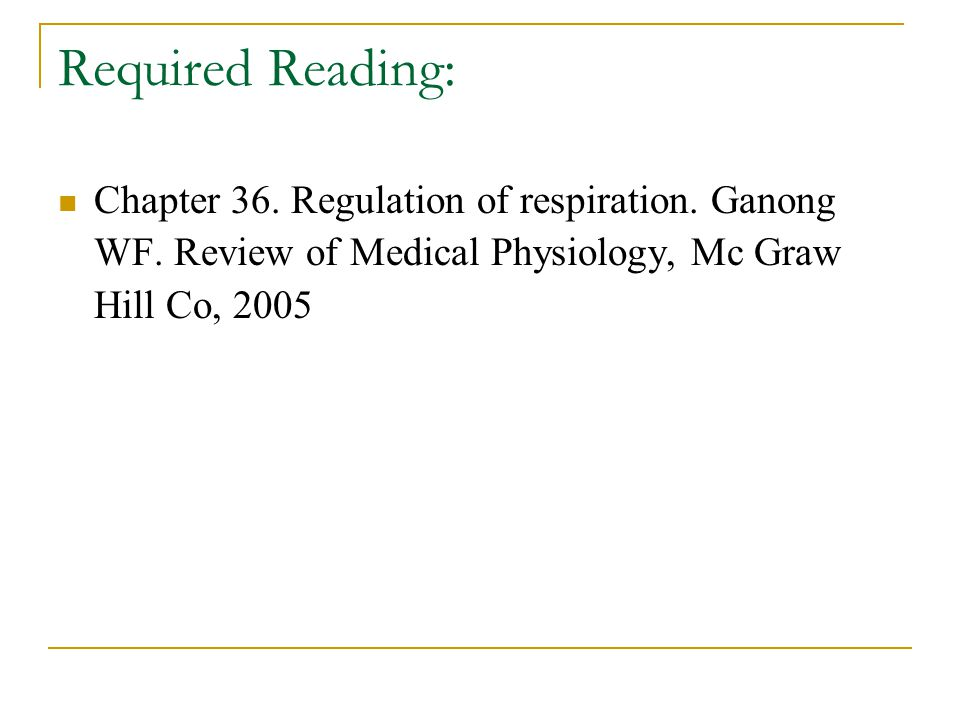Required Reading: Chapter 36. Regulation of respiration.