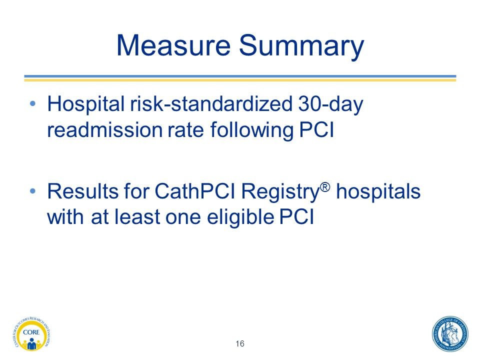 Measure Summary Hospital risk-standardized 30-day readmission rate following PCI.