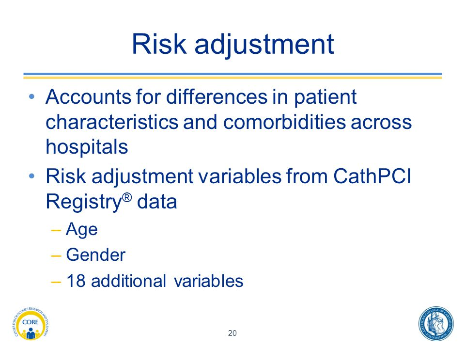 Risk adjustment Accounts for differences in patient characteristics and comorbidities across hospitals.