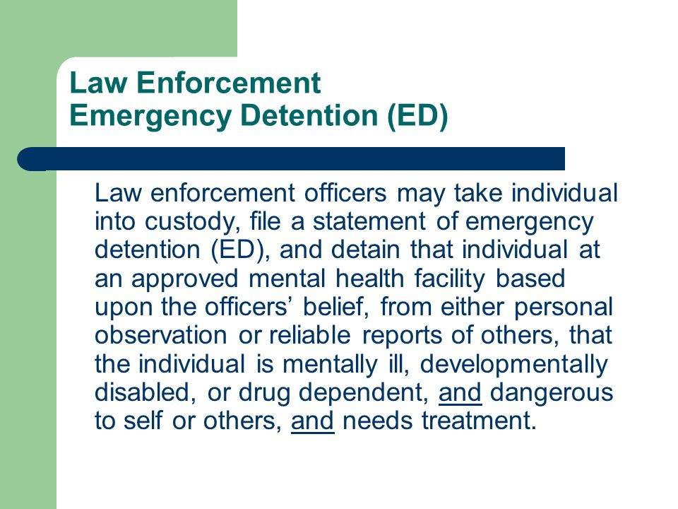 Law Enforcement Emergency Detention (ED)