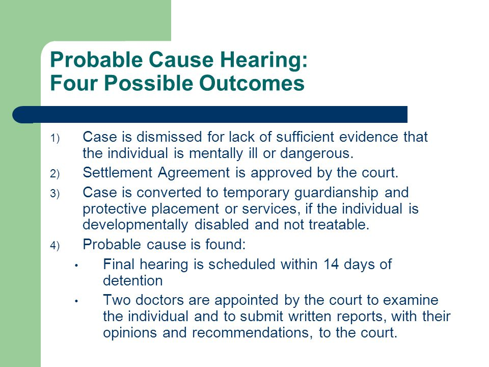 Probable Cause Hearing: Four Possible Outcomes
