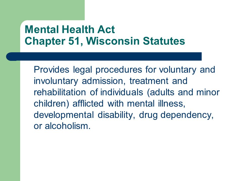 Mental Health Act Chapter 51, Wisconsin Statutes