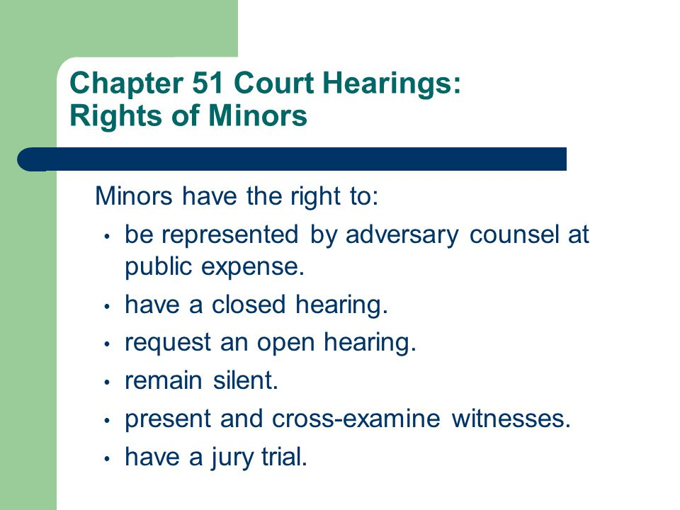 Chapter 51 Court Hearings: Rights of Minors