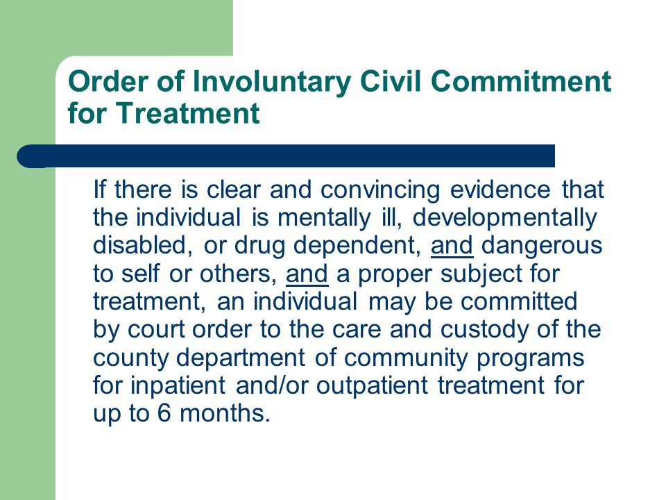 Order of Involuntary Civil Commitment for Treatment