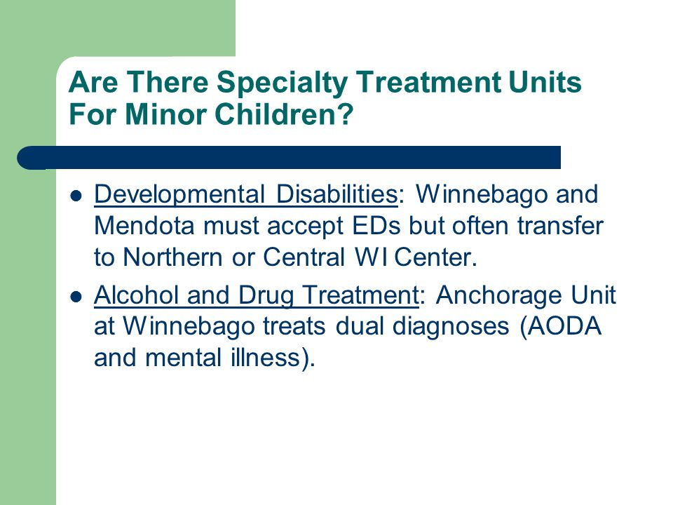 Are There Specialty Treatment Units For Minor Children