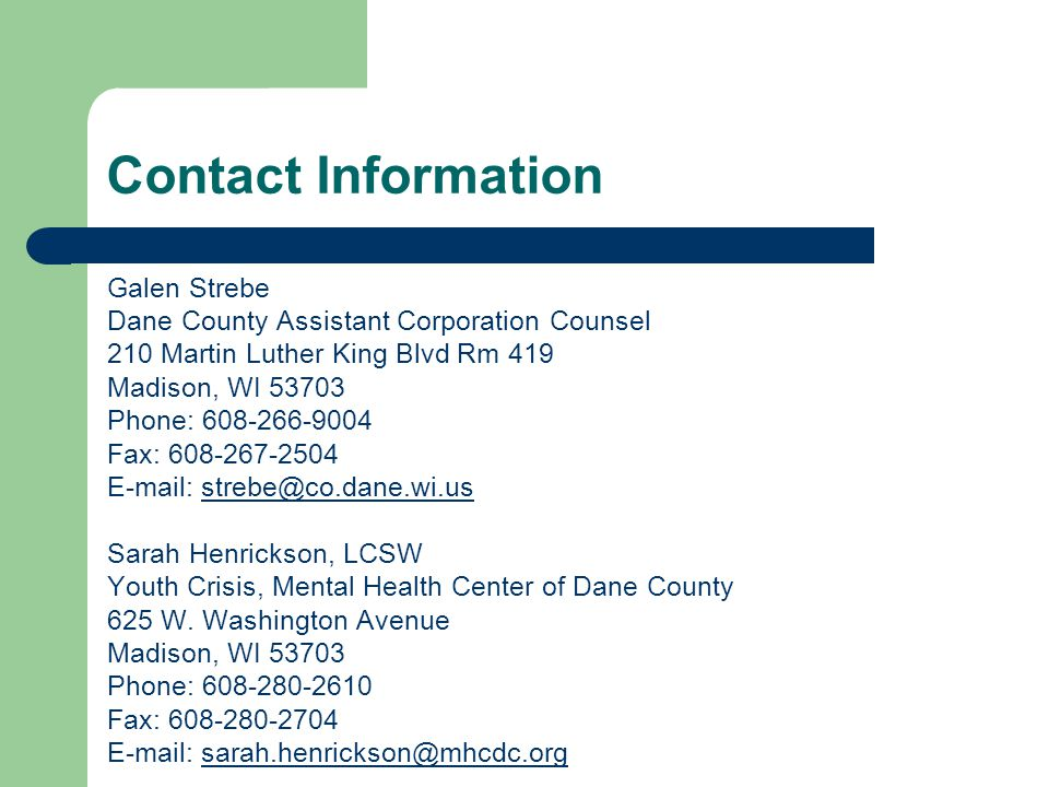 Contact Information Galen Strebe. Dane County Assistant Corporation Counsel. 210 Martin Luther King Blvd Rm 419.