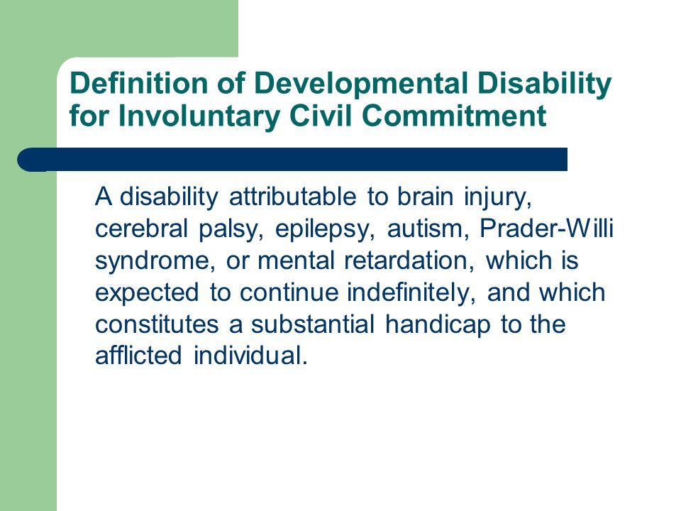Definition of Developmental Disability for Involuntary Civil Commitment