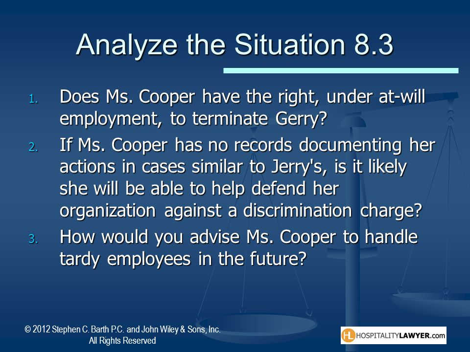 Analyze the Situation 8.3 Does Ms. Cooper have the right, under at-will employment, to terminate Gerry