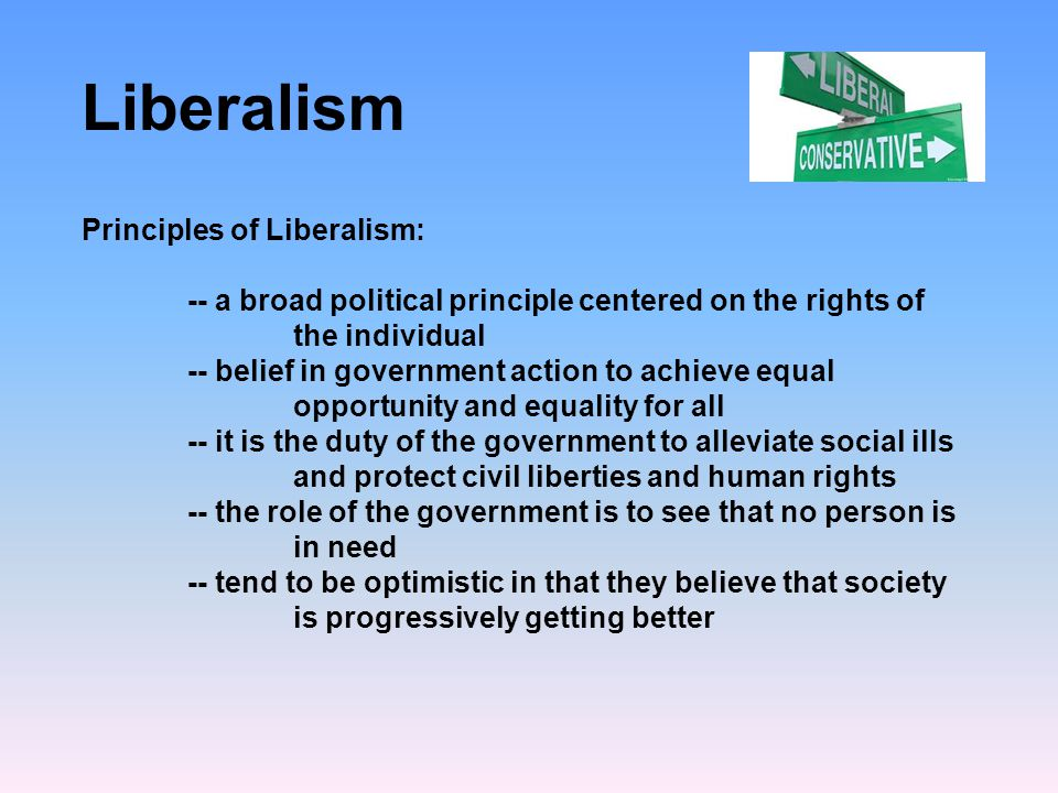 Liberalism Principles of Liberalism: