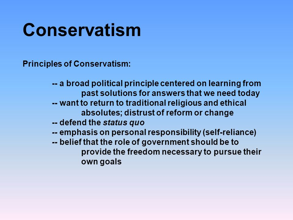 Conservatism Principles of Conservatism: