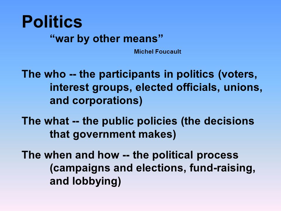 Politics war by other means Michel Foucault.