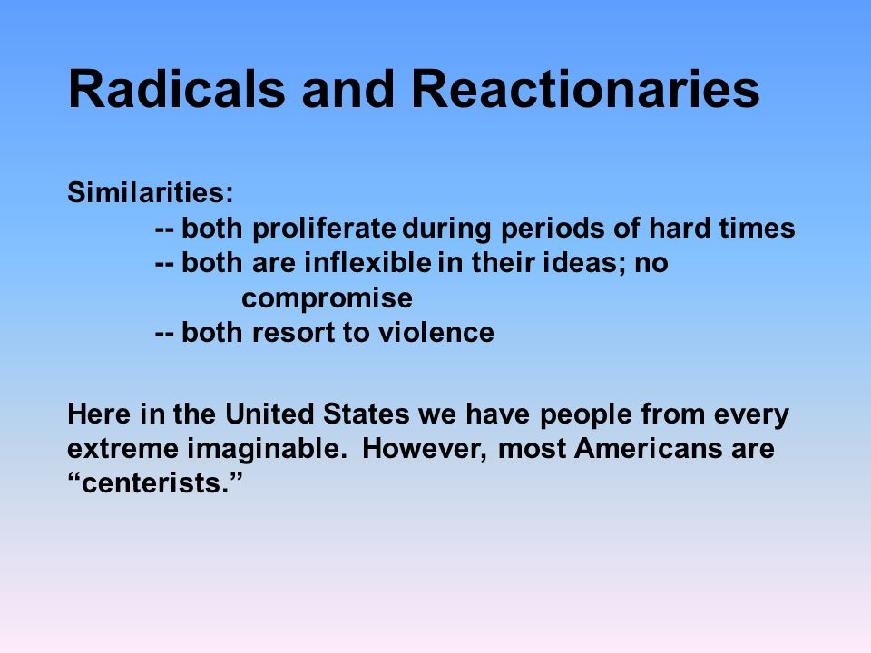 Radicals and Reactionaries