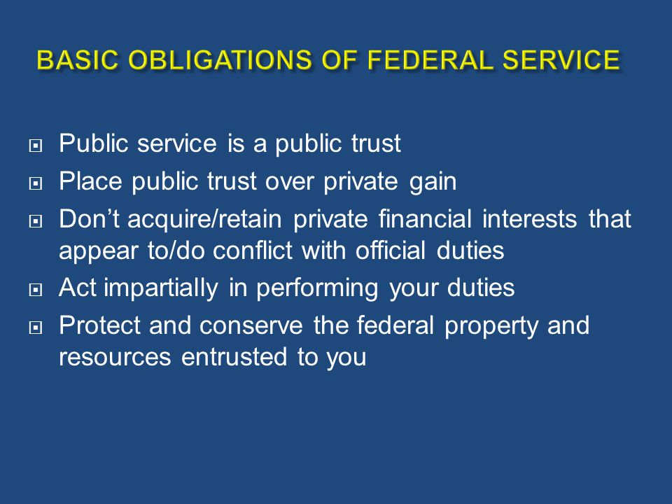 BASIC OBLIGATIONS OF FEDERAL SERVICE