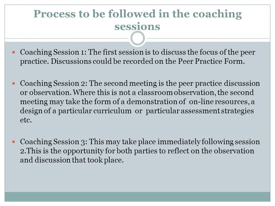 Process to be followed in the coaching sessions