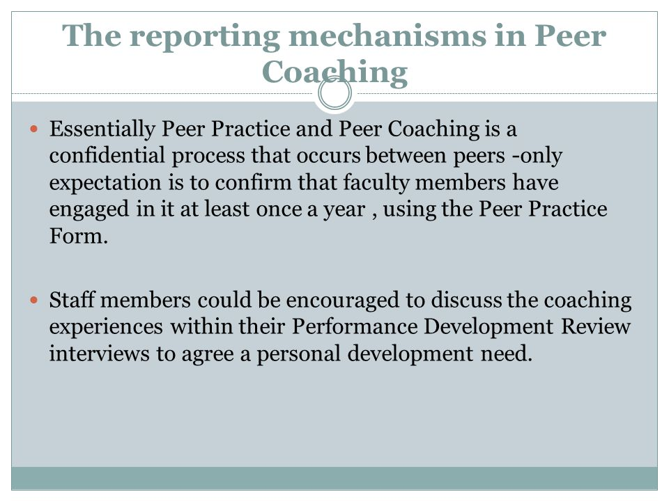 The reporting mechanisms in Peer Coaching