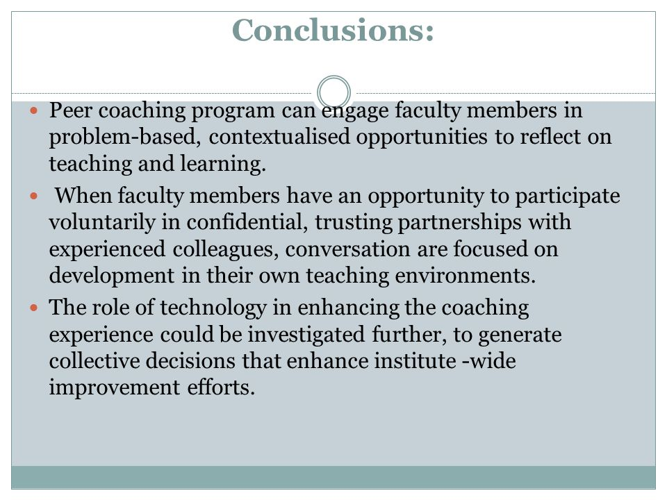 Conclusions: Peer coaching program can engage faculty members in problem-based, contextualised opportunities to reflect on teaching and learning.