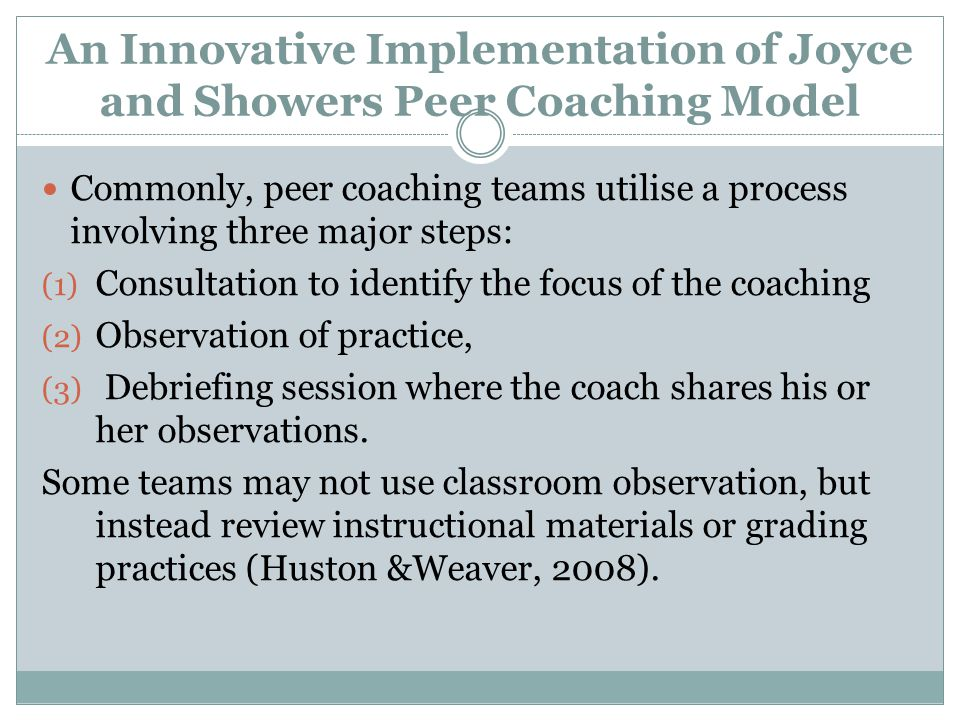 An Innovative Implementation of Joyce and Showers Peer Coaching Model