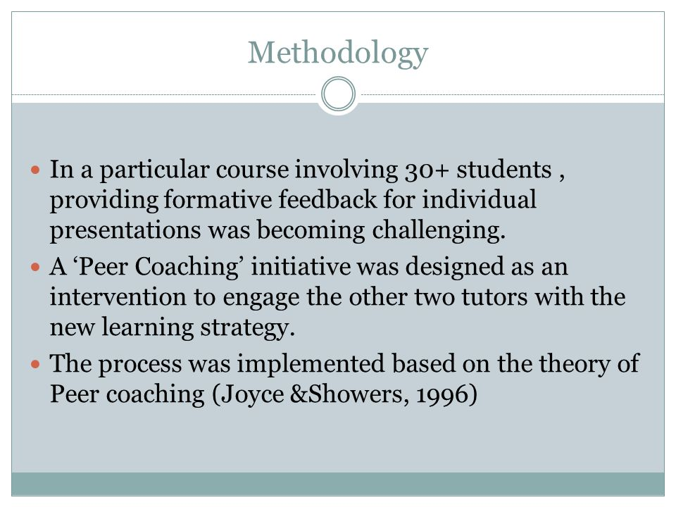 Methodology In a particular course involving 30+ students , providing formative feedback for individual presentations was becoming challenging.