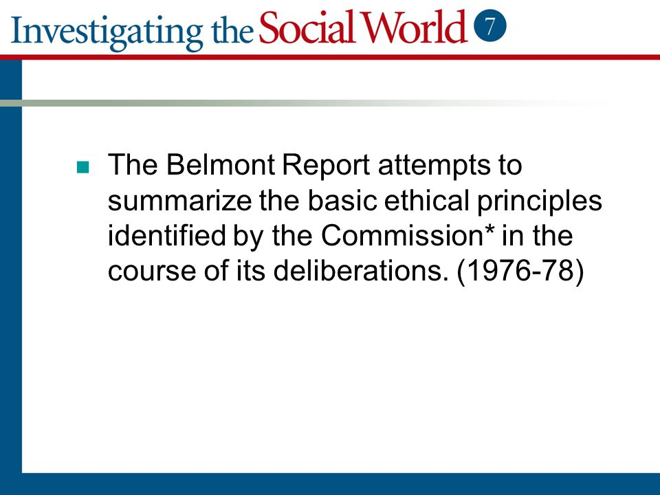 The Belmont Report attempts to summarize the basic ethical principles identified by the Commission* in the course of its deliberations.