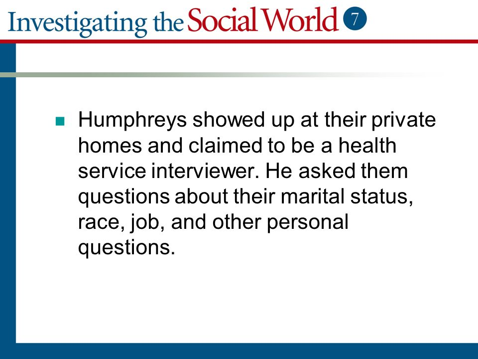Humphreys showed up at their private homes and claimed to be a health service interviewer.