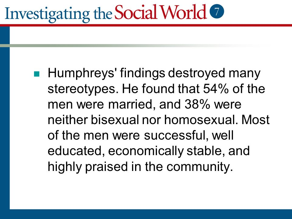 Humphreys findings destroyed many stereotypes