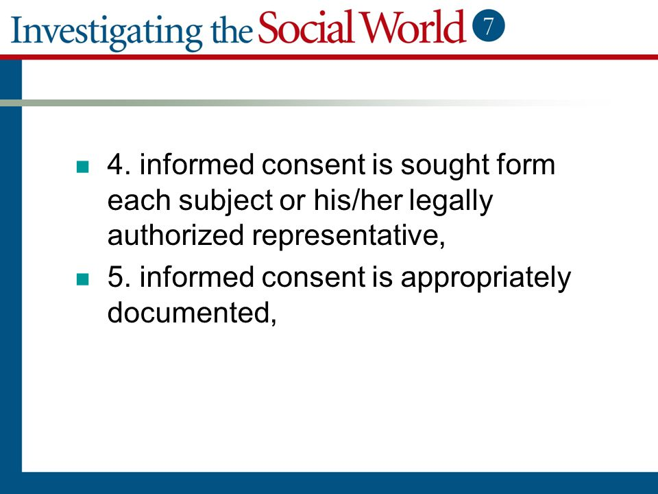 4. informed consent is sought form each subject or his/her legally authorized representative,