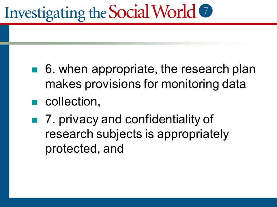 6. when appropriate, the research plan makes provisions for monitoring data