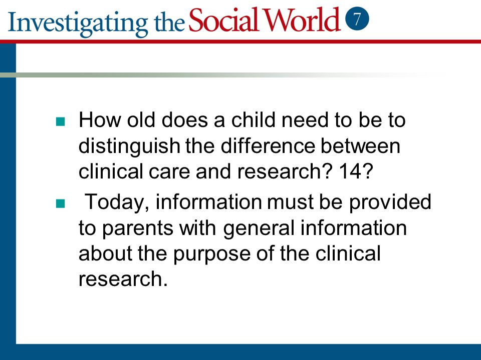 How old does a child need to be to distinguish the difference between clinical care and research 14