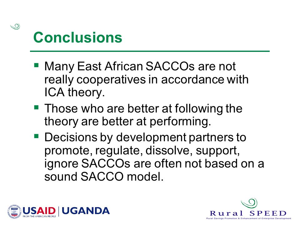 Conclusions Many East African SACCOs are not really cooperatives in accordance with ICA theory.