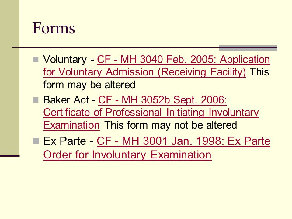 Forms Voluntary - CF - MH 3040 Feb. 2005: Application for Voluntary Admission (Receiving Facility) This form may be altered.