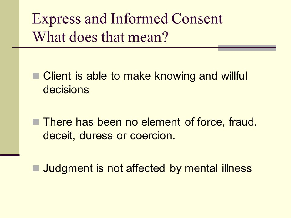 Express and Informed Consent What does that mean
