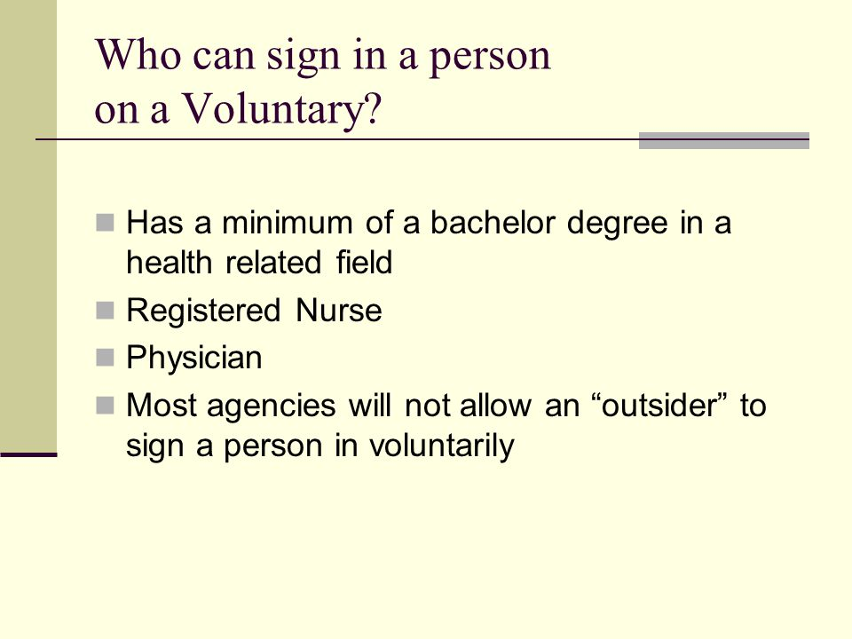 Who can sign in a person on a Voluntary