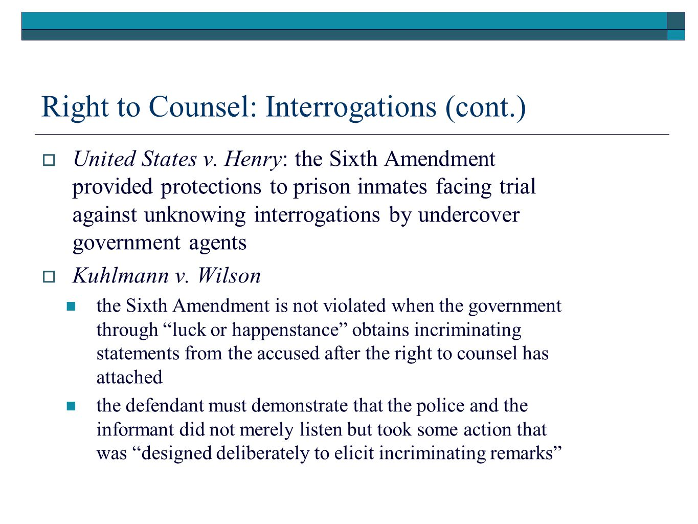Right to Counsel: Interrogations (cont.)