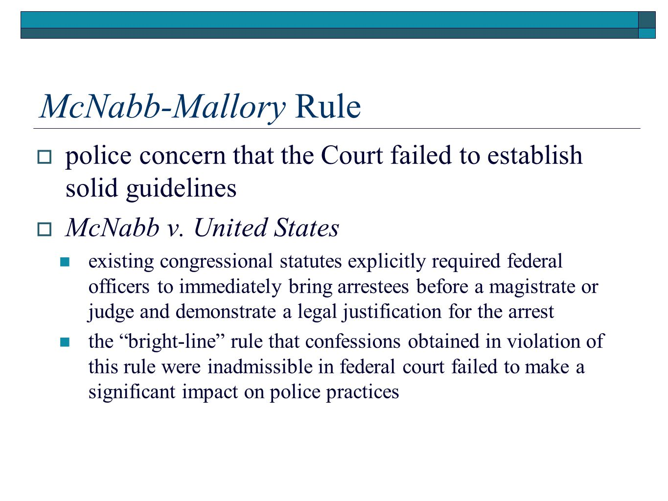 McNabb-Mallory Rule police concern that the Court failed to establish solid guidelines. McNabb v. United States.