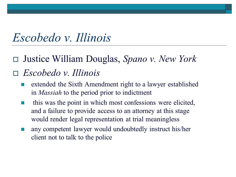 Escobedo v. Illinois Justice William Douglas, Spano v. New York