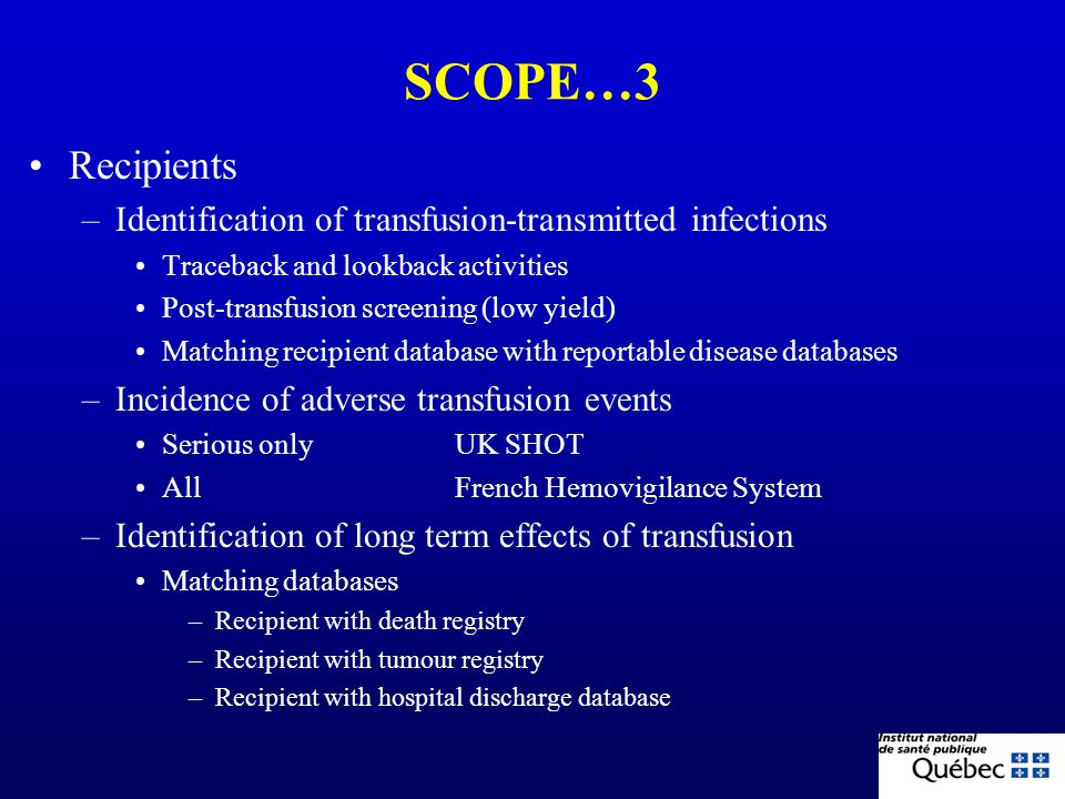 SCOPE…3 Recipients. Identification of transfusion-transmitted infections. Traceback and lookback activities.