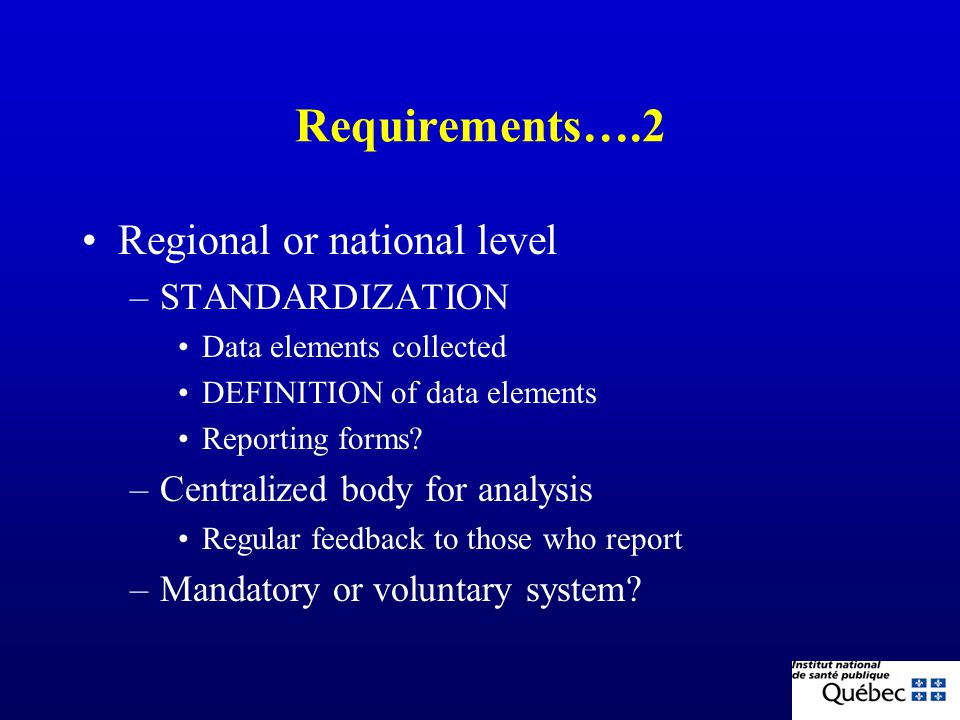 Requirements….2 Regional or national level STANDARDIZATION